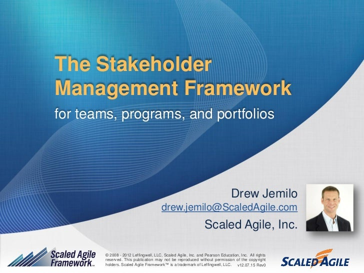 The StakeholderManagement Frameworkfor teams, programs, and portfolios                                                    ...