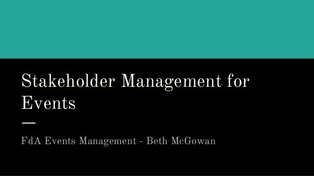 Stakeholder Management for Events FdA Events Management - Beth McGowan