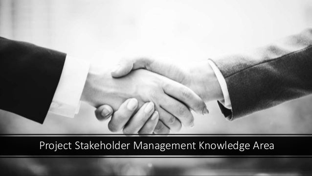 Project Stakeholder Management Knowledge Area
