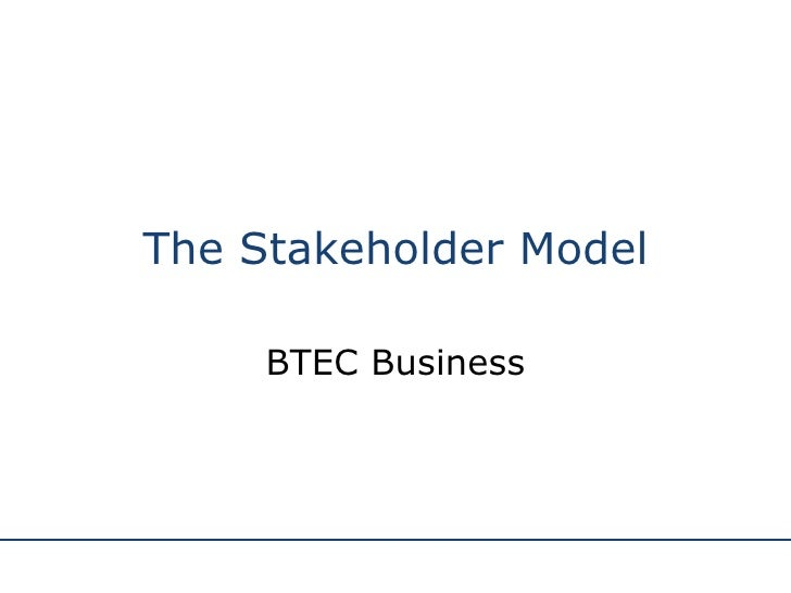 The Stakeholder Model BTEC Business