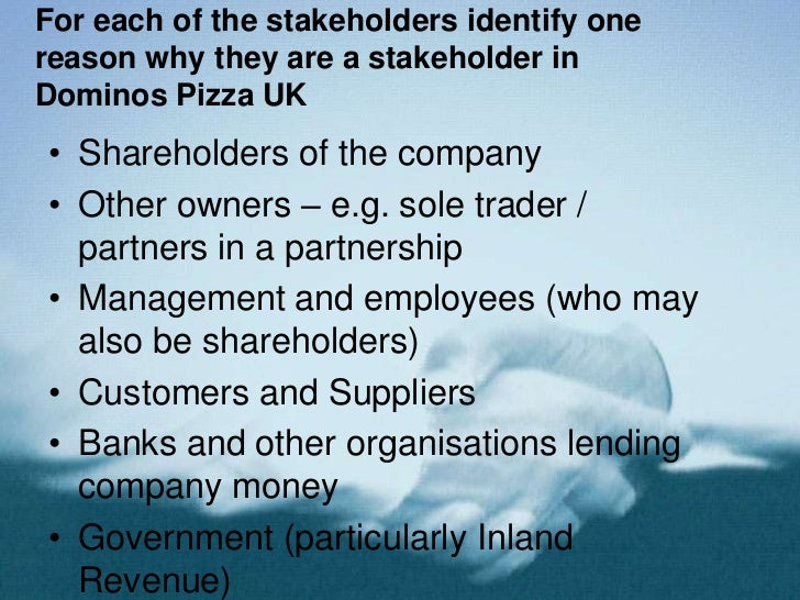 dominos stakeholder What is the difference between internal and external stakeholders stakeholders are the groups difference between internal and external stakeholders.