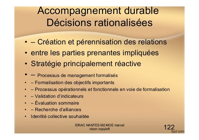 Accompagnement durable Décisions rationalisées • – Création et pérennisation des relations • entre les parties prenantes...