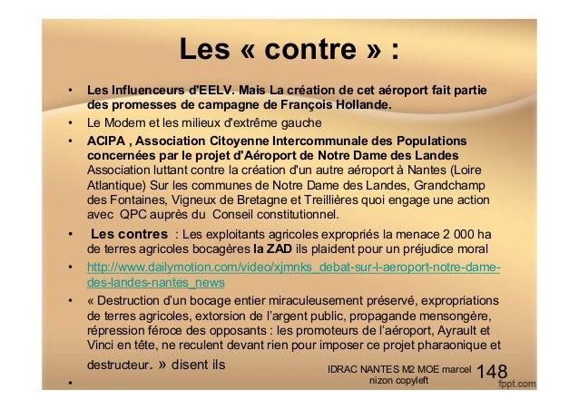 Les « contre » : • Les Influenceurs d'EELV. Mais La création de cet aéroport fait partie des promesses de campagne de Fra...