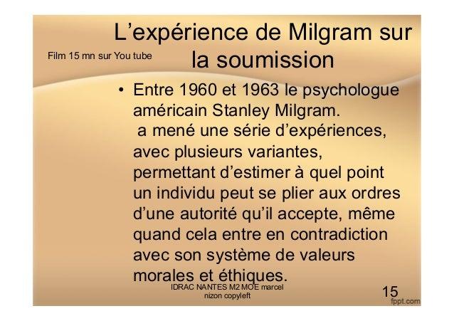 L'expérience de Milgram sur la soumission • Entre 1960 et 1963 le psychologue américain Stanley Milgram. a mené une série...