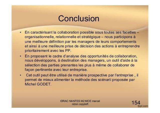 Conclusion • En caractérisant la collaboration possible sous toutes ses facettes – organisationnelle, relationnelle et st...
