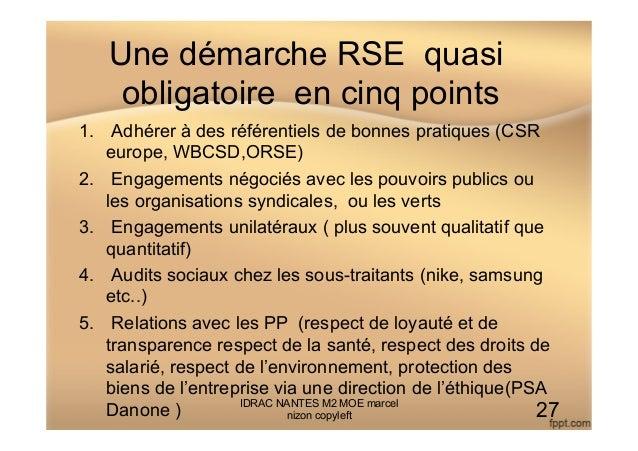 Une démarche RSE quasi obligatoire en cinq points 1. Adhérer à des référentiels de bonnes pratiques (CSR europe, WBCSD,OR...