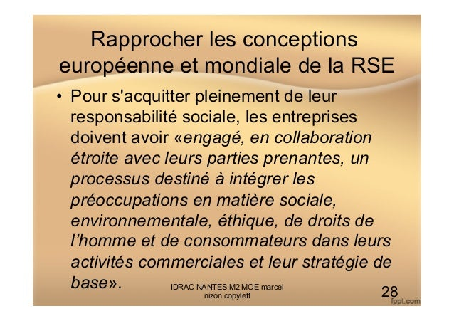 Rapprocher les conceptions européenne et mondiale de la RSE • Pour s'acquitter pleinement de leur responsabilité sociale,...