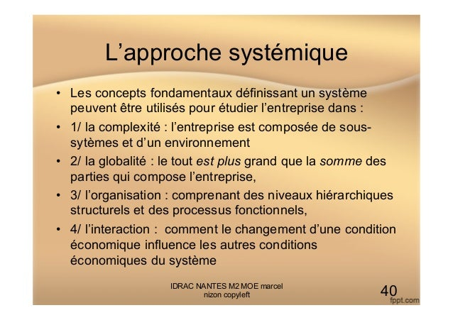 L'approche systémique • Les concepts fondamentaux définissant un système peuvent être utilisés pour étudier l'entreprise ...