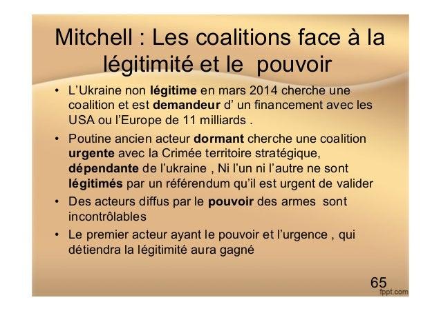 Mitchell : Les coalitions face à la légitimité et le pouvoir • L'Ukraine non légitime en mars 2014 cherche une coalition ...