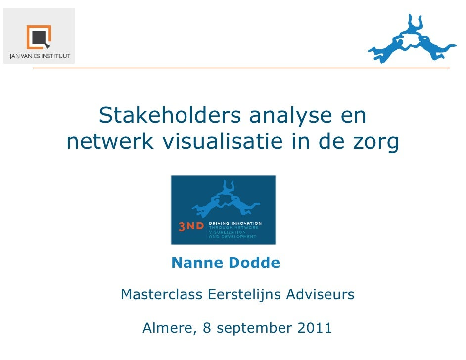 Stakeholders analyse ennetwerk visualisatie in de zorg            Nanne Dodde     Masterclass Eerstelijns Adviseurs       ...