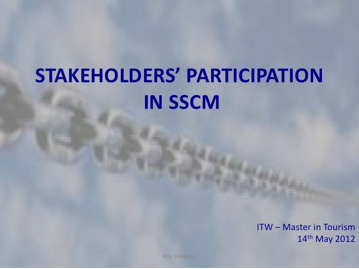 STAKEHOLDERS' PARTICIPATION         IN SSCM                            ITW – Master in Tourism                            ...
