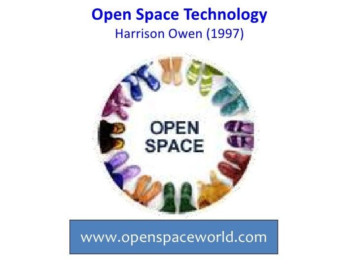 Open Space Technology    Harrison Owen (1997)www.openspaceworld.com