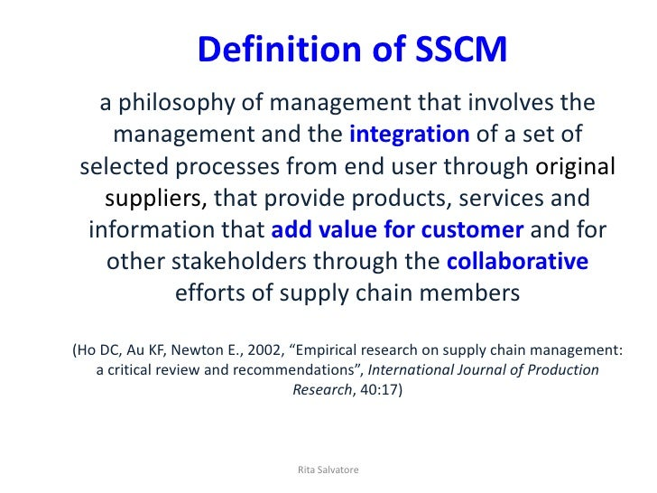 Definition of SSCM   a philosophy of management that involves the     management and the integration of a set of selected ...