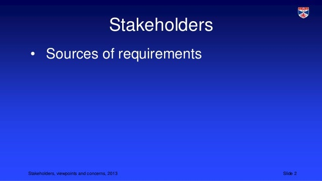 Stakeholders, viewpoints and concerns Slide 2