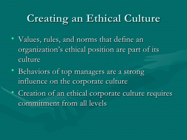 building an ethical organization part 2 Building an ethical culture  five business ethics myths myth #2 unethical behavior in business is  reality must be part of a larger coordinated cultural system.