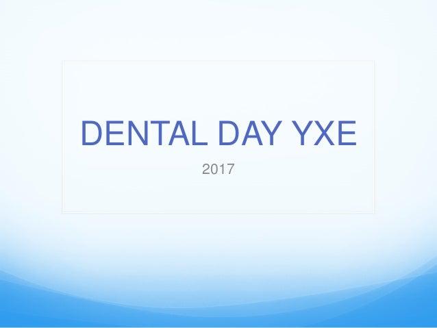 DENTAL DAY YXE 2017