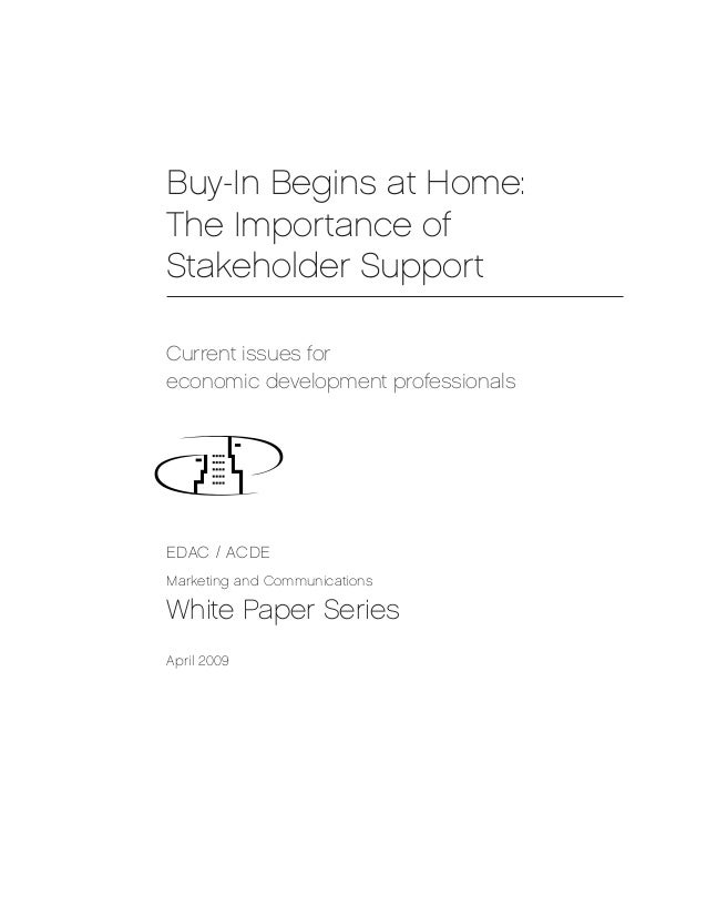 Buy-In Begins at Home:The Importance ofStakeholder SupportCurrent issues foreconomic development professionalsEDAC / ACDEM...