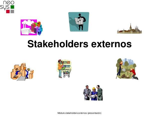 Stakeholders externos      Módulo stakeholders externos (presentación)