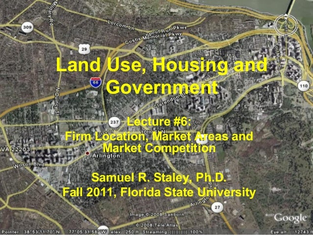 Land Use, Housing and     Government          Lecture #6:Firm Location, Market Areas and      Market Competition      Samu...