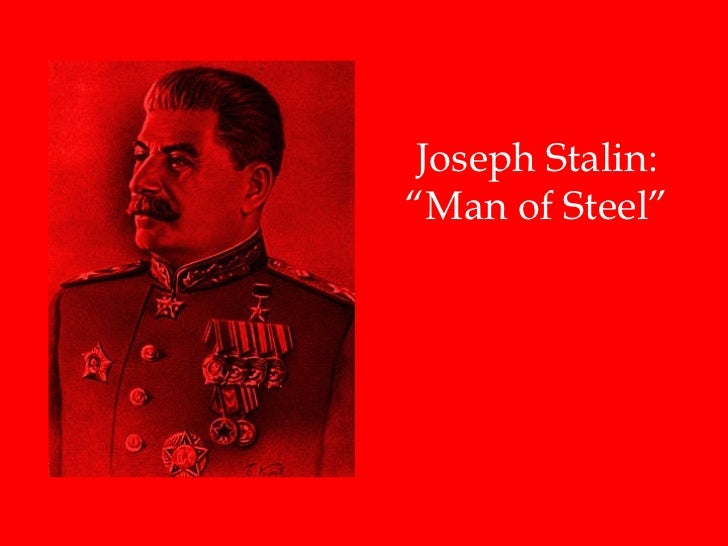 "Joseph Stalin: ""Man of Steel"""