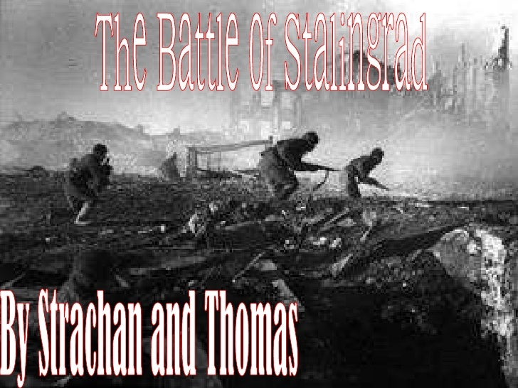 The Battle of Stalingrad By Strachan and Thomas