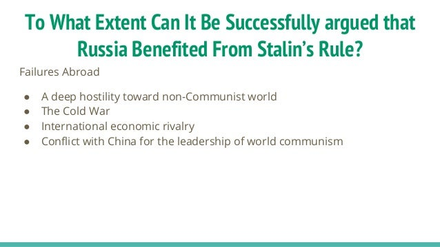 to what extent was stalins reign Stalin preferred the economic policies of war communism  mechanisation and  scientific farming were introduced on a large scale  of the capitalists who  owned large individual farms during the rule of the tsar and lenin.