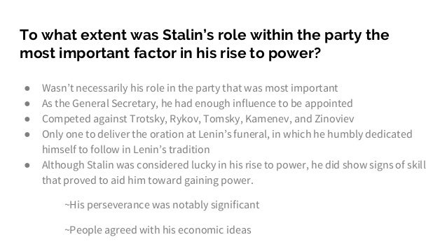what extent was the rise to power of stalin essay The fact that they are listed here does not endorse the questions  which contributed to hitler's rise to power  to what extent did stalin's depiction.
