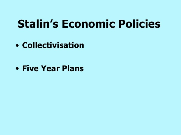 stalin policies essay Stalin's rise of power - essay essay the rise of stalin after his men in high positions and policies.