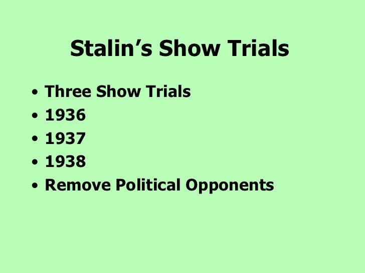 Stalin's Show Trials   <ul><li>Three Show Trials </li></ul><ul><li>1936 </li></ul><ul><li>1937 </li></ul><ul><li>1938 </li...