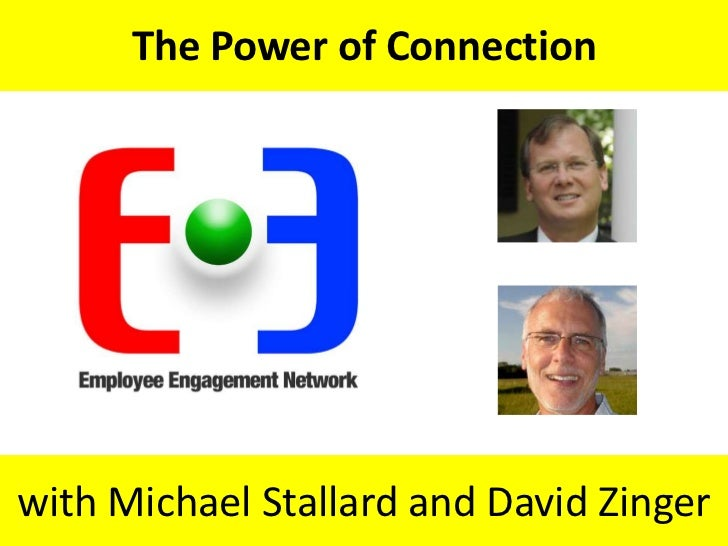 The Power of Connection<br />with Michael Stallard and David Zinger<br />