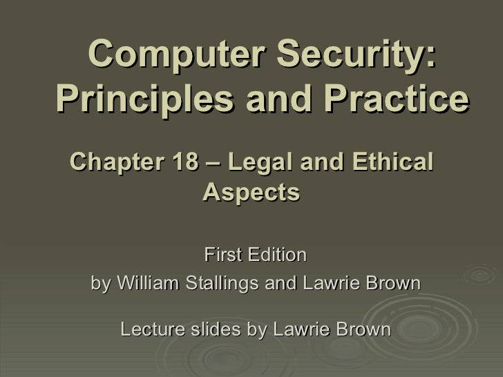 Computer Security: Principles and Practice First Edition by William Stallings and Lawrie Brown Lecture slides by Lawrie Br...