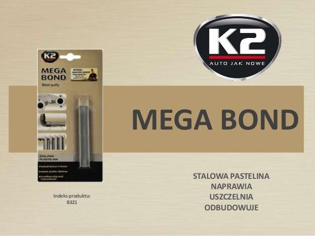 MEGA BOND Indeks produktu: B321 STALOWA PASTELINA NAPRAWIA USZCZELNIA ODBUDOWUJE