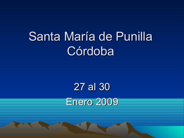 Santa María de PunillaSanta María de Punilla CórdobaCórdoba 27 al 3027 al 30 Enero 2009Enero 2009
