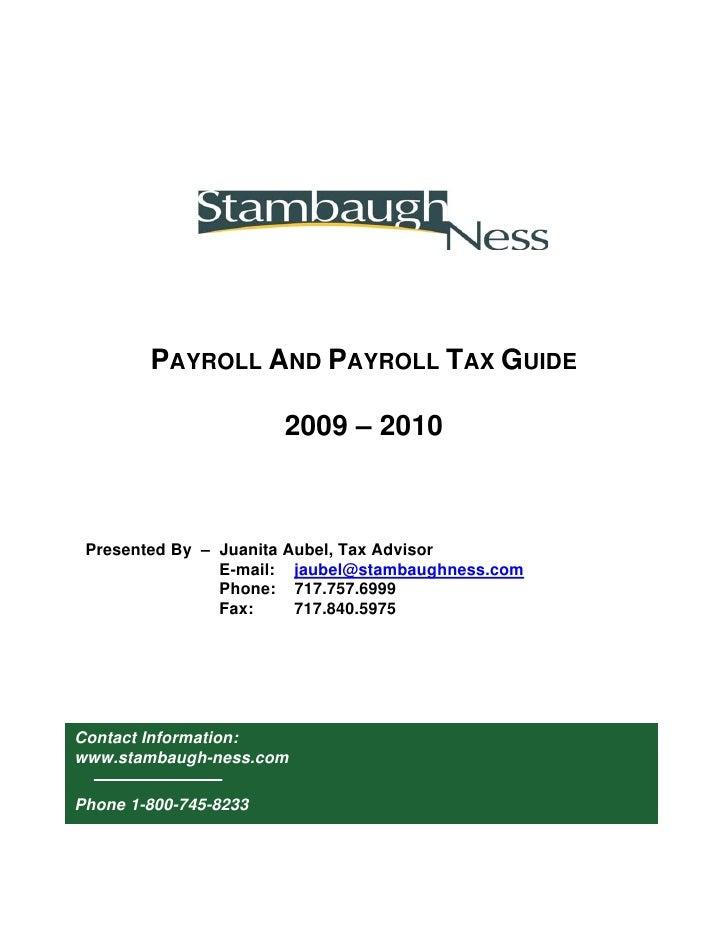 PAYROLL AND PAYROLL TAX GUIDE                         2009 – 2010     Presented By – Juanita Aubel, Tax Advisor           ...