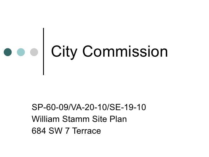 City Commission SP-60-09/VA-20-10/SE-19-10 William Stamm Site Plan 684 SW 7 Terrace