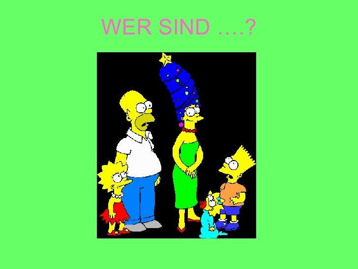 WER SIND ….?