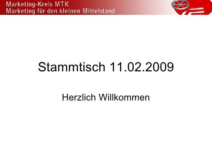 Stammtisch 11.02.2009 Herzlich Willkommen