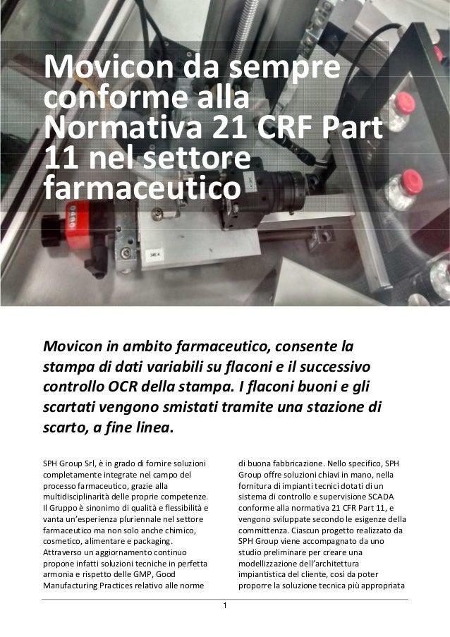 Movicon Success stories: soluzioni per il settore farmaceutico 1 Movicon da sempre conforme alla Normativa 21 CRF Part 11 ...