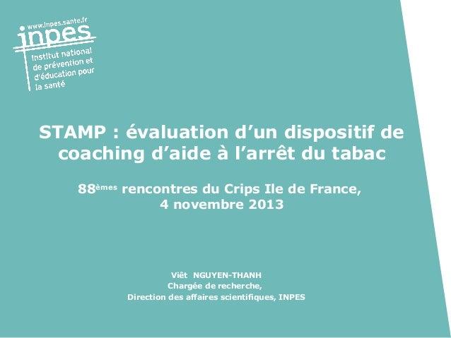 STAMP:évaluationd'undispositifde coachingd'aideàl'arrêtdutabac 88èmesrencontresduCripsIledeFrance, 4nov...