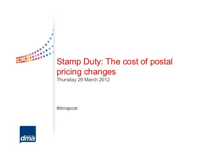 Stamp Duty: The cost of postalpricing changesThursday 29 March 2012#dmapost