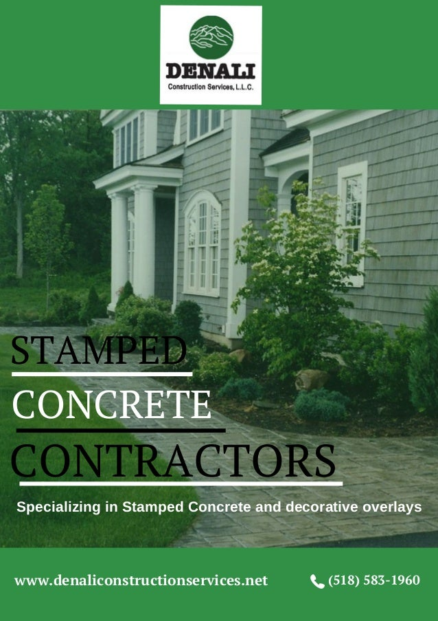 STAMPED CONCRETE CONTRACTORS Specializing in Stamped Concrete and decorative overlays www.denaliconstructionservices.net (...