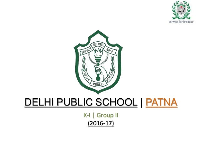 DELHI PUBLIC SCHOOL | PATNA X-I | Group II (2016-17)