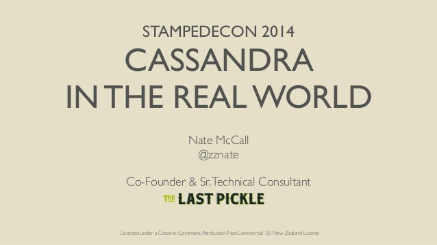 STAMPEDECON 2014  CASSANDRA   IN THE REAL WORLD  Nate McCall  @zznate  ! Co-Founder & Sr.Technical Consultant  ! Lic...