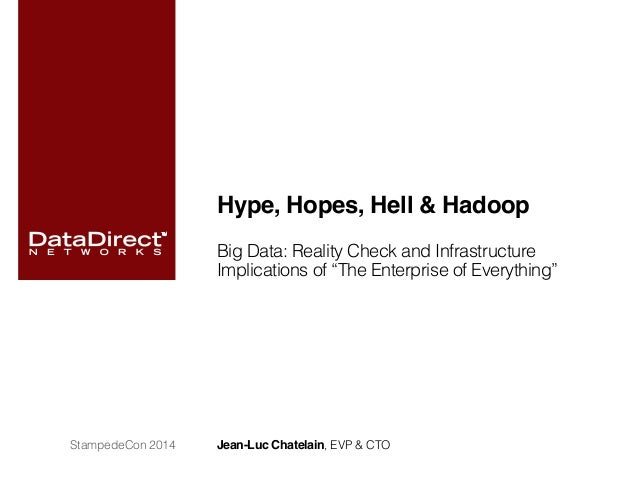 """Hype, Hopes, Hell & Hadoop! Big Data: Reality Check and Infrastructure Implications of """"The Enterprise of Everything""""! Jea..."""