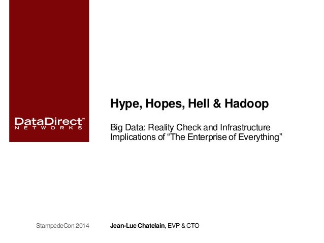 """Hype, Hopes, Hell & Hadoop Big Data: Reality Check and Infrastructure Implications of """"The Enterprise of Everything"""" Jean-..."""
