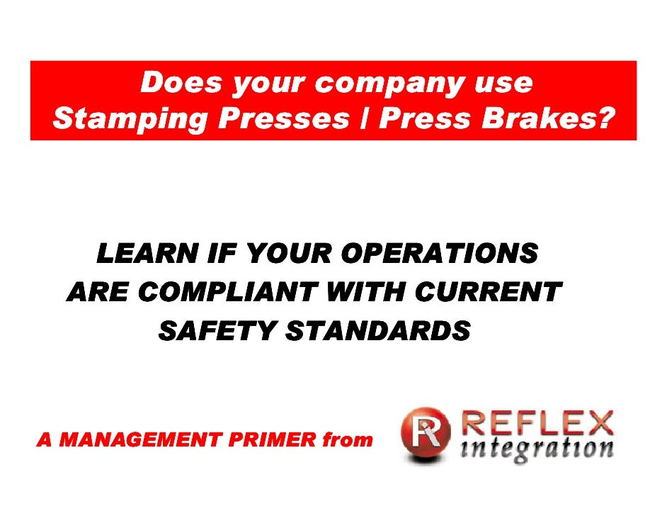 Does your company use  Stamping Presses / Press Brakes?       LEARN IF YOUR OPERATIONS   ARE COMPLIANT WITH CURRENT       ...