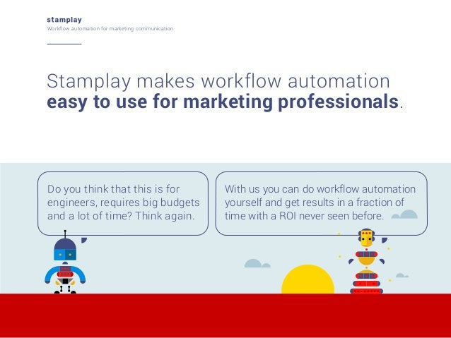 Workflow automation for marketing communication  Stamplay makes workflow automation easy to use for marketing professional...