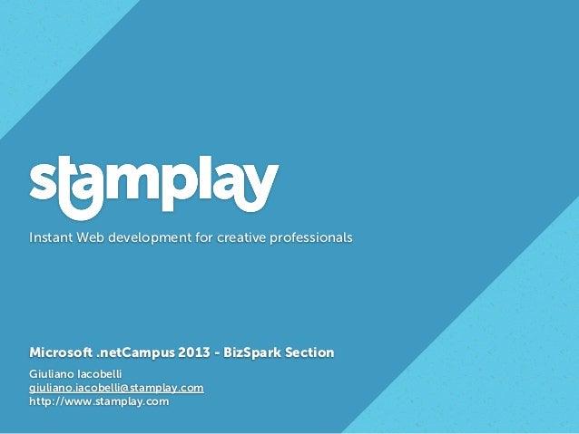 Instant Web development for creative professionalsMicrosoft .netCampus 2013 - BizSpark SectionGiuliano Iacobelligiuliano.i...