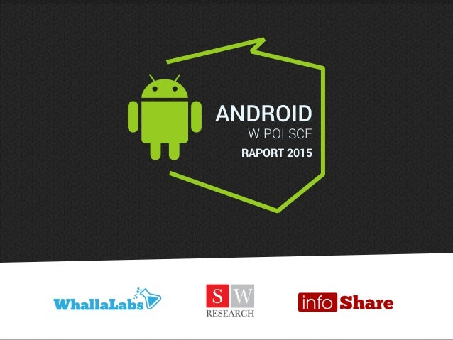 ANDROID W POLSCE RAPORT 2015