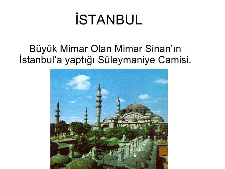 İSTANBUL Büyük Mimar Olan Mimar Sinan'ın İstanbul'a yaptığı Süleymaniye Camisi.